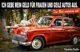 Geld Für Frauen Und Geile Autos Lustige Männersprüche