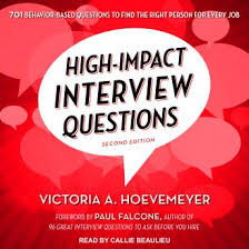 Behaviour Based Questions Listen To High Impact Interview Questions 701 Behavior Based