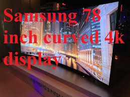 samsung 78 curved tv. samsung: curved 78 inch 4k ultra hd led tv quality test samsung curved tv o