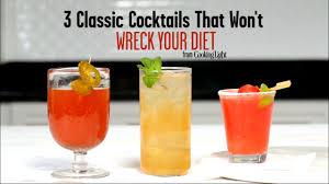 Light Cocktails 3 Cocktails That Wont Wreck Your Diet Cooking Light
