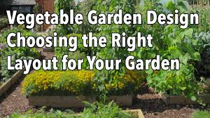 Small Picture Vegetable Garden Design Choosing the Right Layout for Your