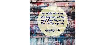 for while we were still helpless at the right time messiah died for the ungodly  on messianic jewish wall art with the daily nosh romans 5 6 messianic jewish alliance of america