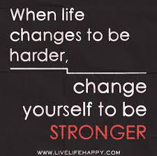 Life Changes Quotes Gorgeous When Life Changes To Be Harder Quote Picture