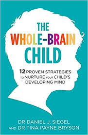 Whole Brain Child Chart The Whole Brain Child 12 Proven Strategies To Nurture Your
