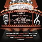 Hablando Con Música : Grandes Éxitos De La Música Contemporánea En Español