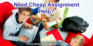 cheap assignment help assignment studio cheap assignment help