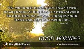 Good Morning Music Quotes Best Of John Muir Quotes On Morning And Music Themindquotes