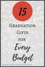 college grad budget 15 graduation gifts for every budget graduation gifts budgeting