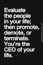 Life Quoted Unique Work Quotes Evaluate The People In Your Life Then Promote