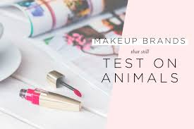 30 makeup brands that still test on s in 2018