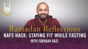 Ramadan Reflections: Day 6 Nafs Hack with Farhaan Razi – Relief ...