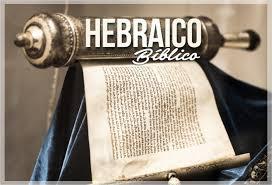 Resultado de imagem para HEBRAICO BIBLICO
