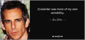Zoolander Quotes Interesting Ben Stiller Quote Zoolander Was More Of My Own Sensibility