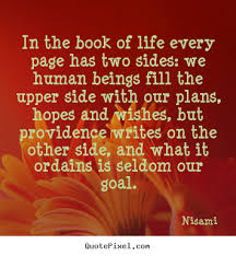 Life Quotes Book Amazing In the book of life every page has two sides Nisami best life