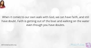 God Quote Adorable Michael R Licona Quote About Walk Doubt Faith God All