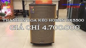 LOA THANH LÝ - THANH LÝ LOA KẸO KÉO HOSAN DX3300 VỚI GIÁ SIÊU RẺ, MỚI 99%  !!! - YouTube
