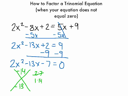 how to factor a trinomial equation when your equation does not equal 0 you