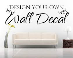 Small Picture Wall Stickers Design Your Own Vinyl Wall Decals Create Your Own
