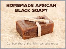 African Black Soap Benefits and How to Make it at Home