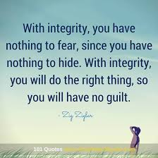 Integrity Quotes Gorgeous With Integrity You Have Nothing To Fear Since You Have Nothing To