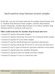 Top 8 machine shop foreman resume samples In this file, you can ref resume  materials ...