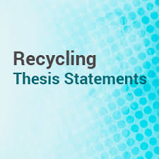 best thesis statements on the recycling problems