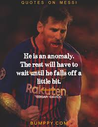 Messi Quotes Gorgeous These 48 Quotes About Lionel Messi Prove That He Is The Greatest