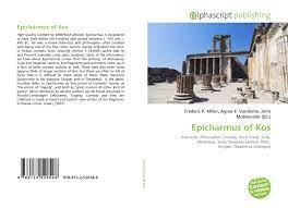 Epicharmus of Kos, 978-613-2-52054-8, 6132520546 ,9786132520548