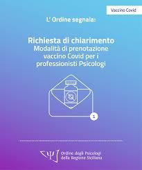OPRS - Ordine Psicologi Sicilia - In data odierna abbiamo inviato una nuova  comunicazione all'Assessore per chiedere dei chiarimenti in merito alle  modalità di prenotazione del vaccino Covid da parte degli psicologi