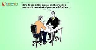 Define Success In Your Career How Do You Define Success And How Do You Measure It In