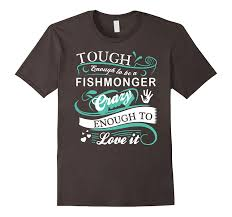Fishmonger Quotes T Shirt – Seafood ...
