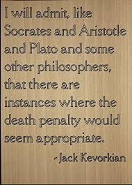 Jack Kevorkian Quotes New Amazon I Will Admit Like Socrates And Quote By Jack