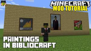 minecraft bibliocraft paintings modded tutorial 1 7 10 mods you