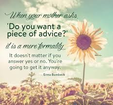 best erma brombeck quotes images erma bombeck  from erma bombeck quotes · when your mother asks do you want a piece of