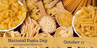 NATIONAL PASTA DAY - October 17 - National Day Calendar