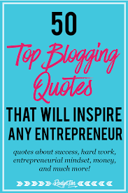 50 Top Blogging Quotes For Your Blog Business