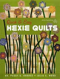Quick & Easy Hexie Quilts by Dr. Peggy G. Rhodes & Julia C. Wood • P