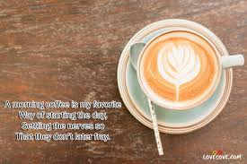 Morning Coffee Quotes Inspiration A Morning Coffee Is Good Morning QuotesCoffee Quotes