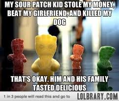 How bad was your sour patch kid? - The LOLbrary via Relatably.com