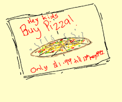 90s Advertisement For Kids Pizza Drawing By Punkcat Drawception