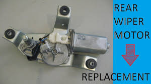 rear wiper motor replacement rear wiper motor replacement