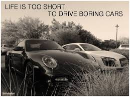 Quotes About Cars Fascinating Auto Car Quotes Life Is Too Short To Drive Boring Cars Quotes