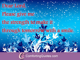 God Give Me Strength Quotes Mesmerizing Quote On Dear Lord Give Me Strength ComfortingQuotes
