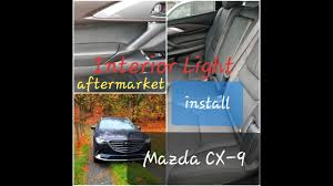 Mazda Cx 9 Dome Light My Aftermarket Interior Light Install 2018 Mazda Cx9 Gt