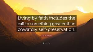 "Quotes On Faith Beauteous J R R Tolkien Quote ""Living By Faith Includes The Call To"