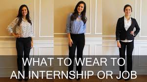 what to wear to your internship or job how to dress in the what to wear to your internship or job how to dress in the workplace