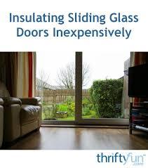 Sliding glass door insulation Apartment Thriftyfuncom Insulating Sliding Glass Doors Inexpensively Thriftyfun