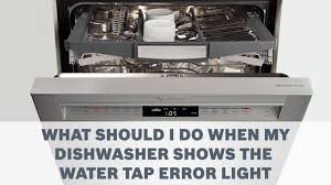 Samsung Dishwasher Delicate Light Blinking What Should I Do When My Dishwasher Shows The Water Tap Error Light Cleaning Care
