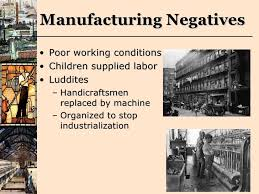 the industrial revolution presentation  32 manufacturing negatives