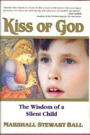 Kiss of God: The Wisdom of a Silent Child: 9781558747937: Amazon.com: Books